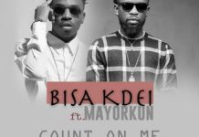 Bisa Kdei - Count On Me (Feat Mayorkun)