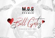 M.O.G - Bill Gates (Feat. Rhoman) (Prod By M.O.G Beatz)