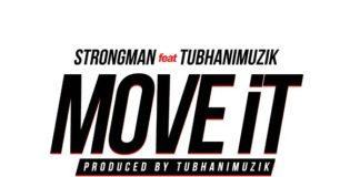 Strongman - Move It (Feat TubhaniMuzik)