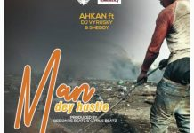 Ahkan - Man Dey Hustle (Feat. Sheddy & DJ Vyrusky) (Prod. by Ib On De Beatz x Citruss Beatzz)