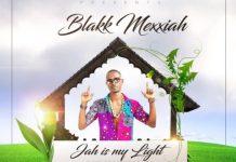 Blakk Mexxiah - Jah Is My Light (Mystic Roots Riddim) (Prod. by TunzGH)