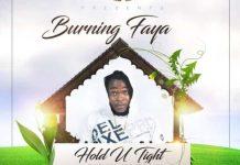 Burning Faya - Hold U Tight (Mystic Roots Riddim) (Prod. By TunzGH)
