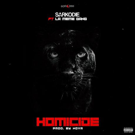 Sarkodie - Homicide (Feat. La Même Gang)