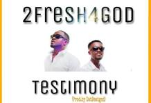 2Fresh4God - Testimony (Prod By DatBeatGod)