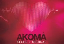 Keche - Akoma (Feat. Medikal) (Prod. by Chapter Beatz)