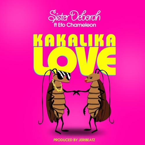 Sister Deborah - Kakalika Love (Feat Efo Chameleon) (Prod. by Jeribeatz)
