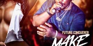 Future Conquerer - Make It Clap (Prod. by Blaze Slaan) (GhanaNdwom.com)