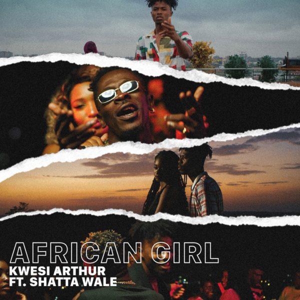 Kwesi Arthur - African Girl (Feat. Shatta Wale) (Prod. By Mind Keyz)