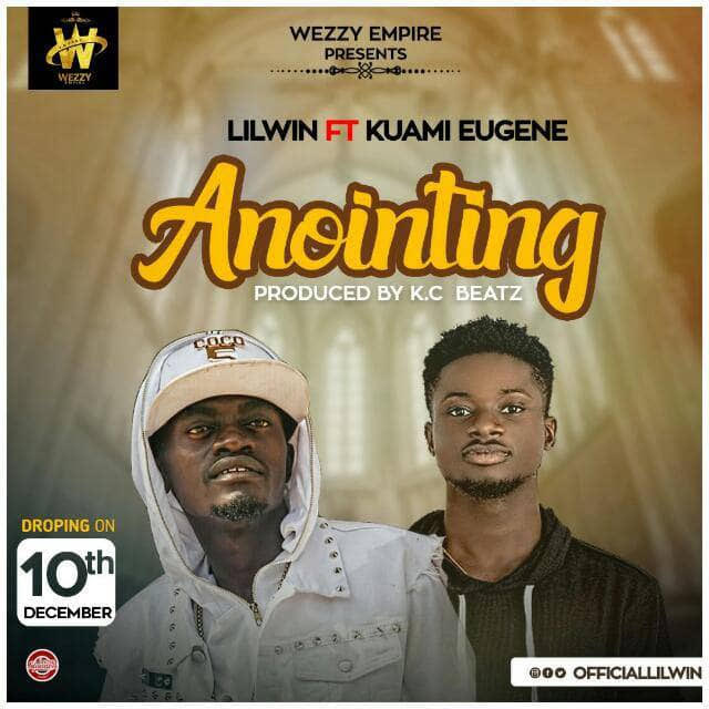 Lil Win - Anointing (Feat. Kuami Eugene) (Prod by KC Beatz)
