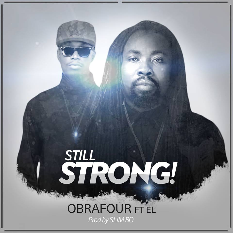 Obrafour - Still Strong (Feat E.L) (Prod. By Slimbo)