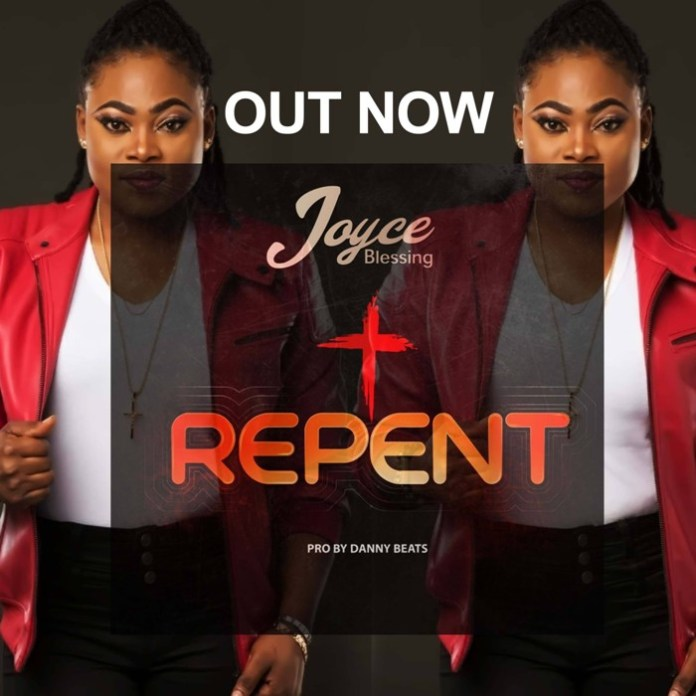 Joyce Blessing - Repent (Prod by Danny Beatz)