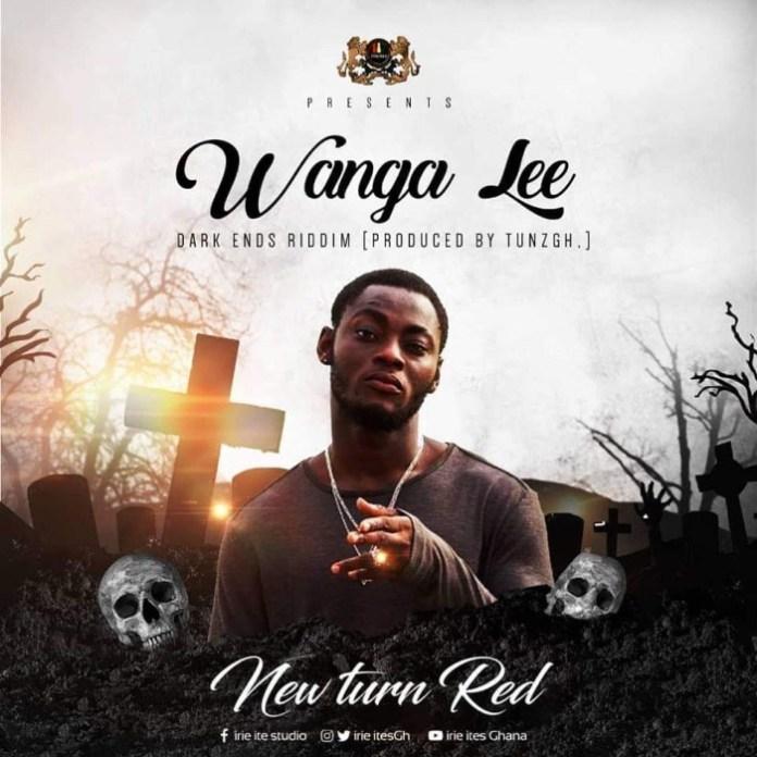 Wanga Lee - News Turn Red (Dark Ends Riddim) (Prod. by TunzGH)