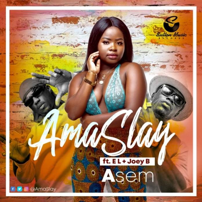 Ama Slay -Asem ft EL & Joey B artwork