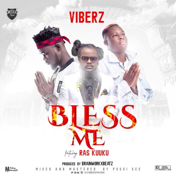 VIBERZ - Bless Me (Feat. Ras Kuuku) (Prod by Brainworkxbeatz)