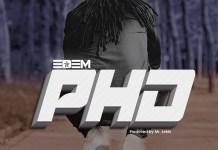 Edem - PHD (Prod by Mr Lekki)