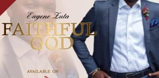 Eugene Zuta Releases 'Faithful God'