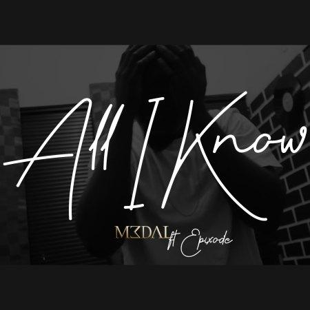 M3dal - All I Know (feat Epixode) (Prod by DredW)