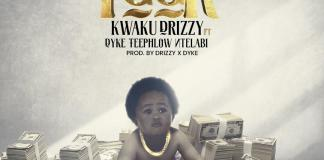 Kwaku Drizzy - Y.G.G.R (feat Dyke, Teephlow, Ntelabi (Prod. by Drizzy x Dyke)