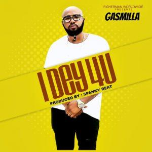 Gasmilla - I Dey For You (Prod by Spanky)
