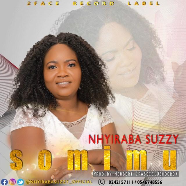 Nhyiraba-Suzzy-Somimu-Prod-by-Herbert-Crassie-www.Ghanasongs.com_ DOWNLOAD MP3 : Nhyiraba Suzzy – Somimu (Prod by Herbert Crassie) Lyrics