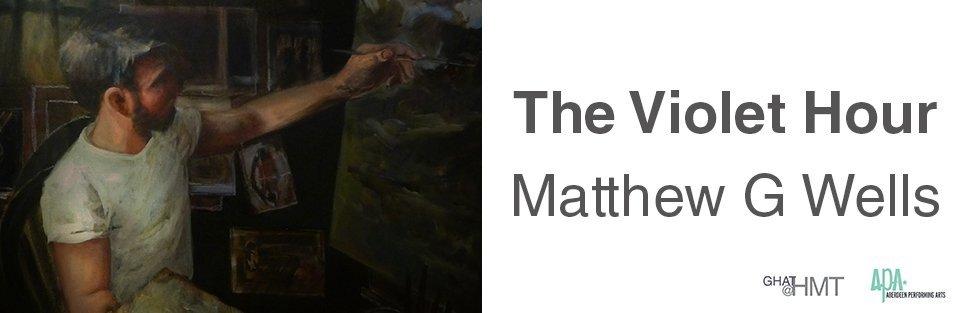 Matthew G Wells | The Violet Hour