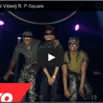 WATCH: PHYNO RELEASES HIS MUSIC VIDEO FT P-SQUARE