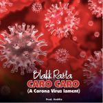 """A Generation Has Died: Blakk Rasta Eulogizes Lost Souls Amid COVID-19 With """"Caro Caro"""" Song"""