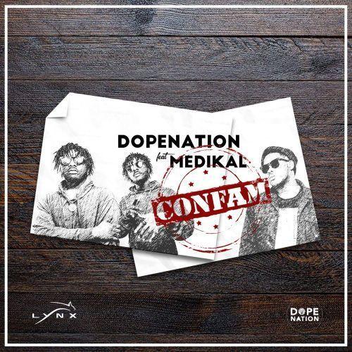 DopeNation ft. Medikal – Confam(www.ghbeatz.com)