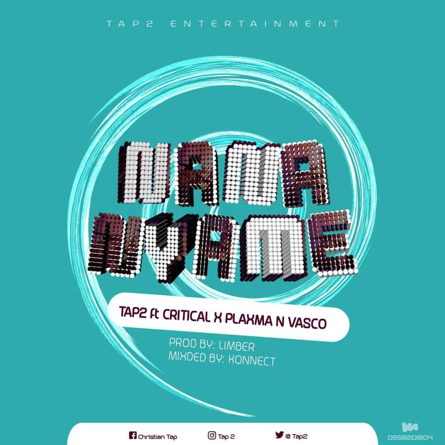 Tap 2 - Nana Nyame Ft. Plaxma x Vasco