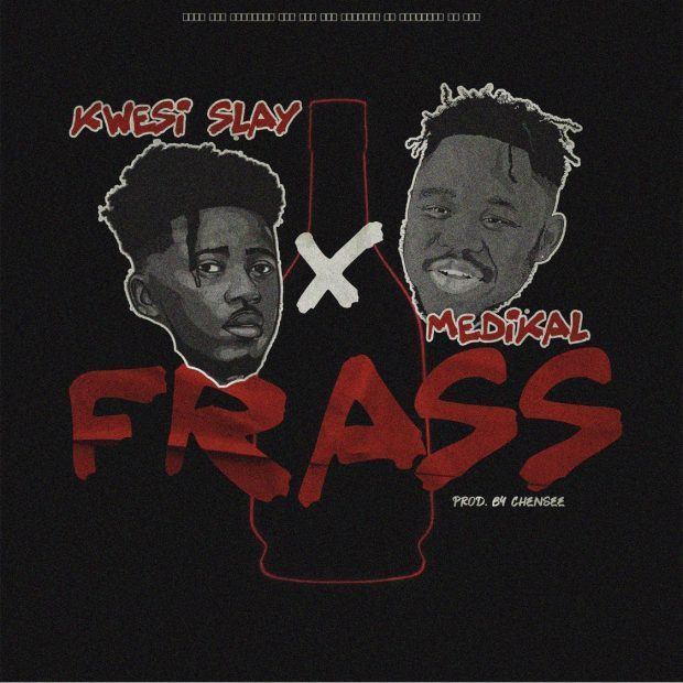 Kwesi Slay – Frass ft. Medikal (Prod by Chensee Beatz)
