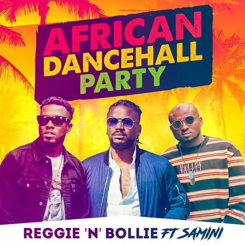 Reggie 'N' Bollie – African Dancehall Party Ft. Samini