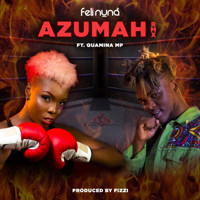 Feli Nuna – Azumah (Remix) ft. Quamina Mp (Prod. by Fizzi)