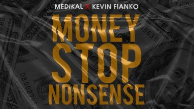 Photo of Medikal – Money Stop Nonsense Ft. Kevin Fianko