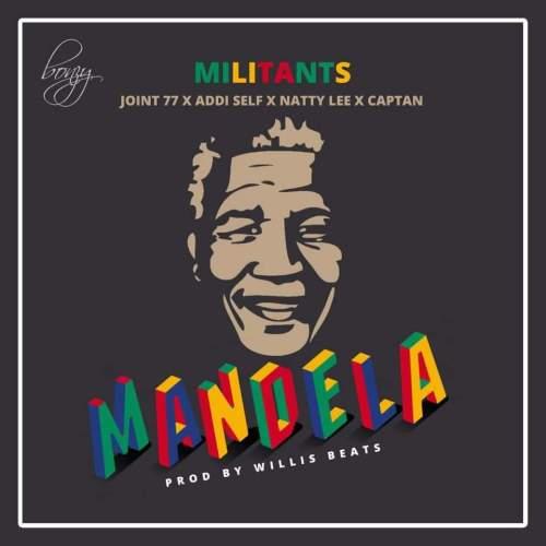 SM Militants – Mandela ft. Joint 77 x Addi Self x Natty Lee x Captan (Prod. by WillisBeatz)