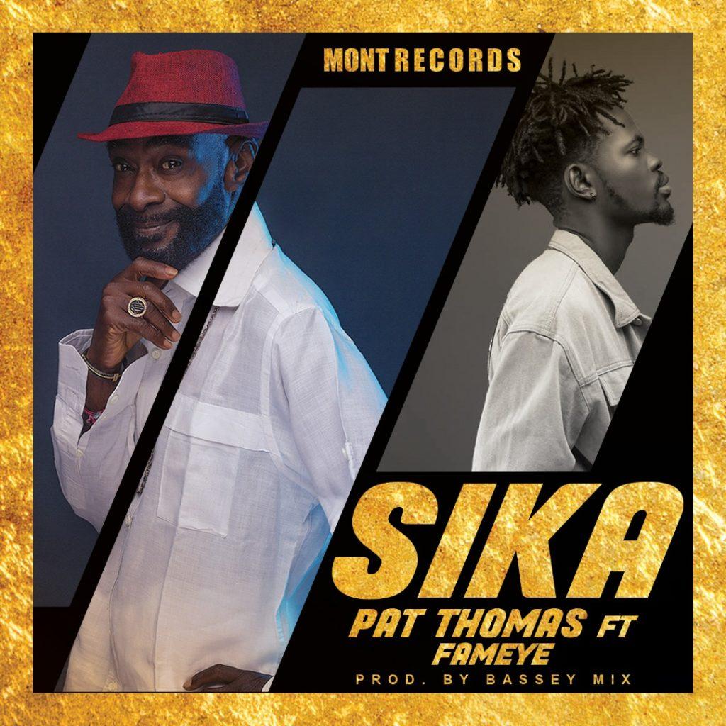 Pat Thomas – Sika ft. Fameye (Prod. by Bassey Mix)