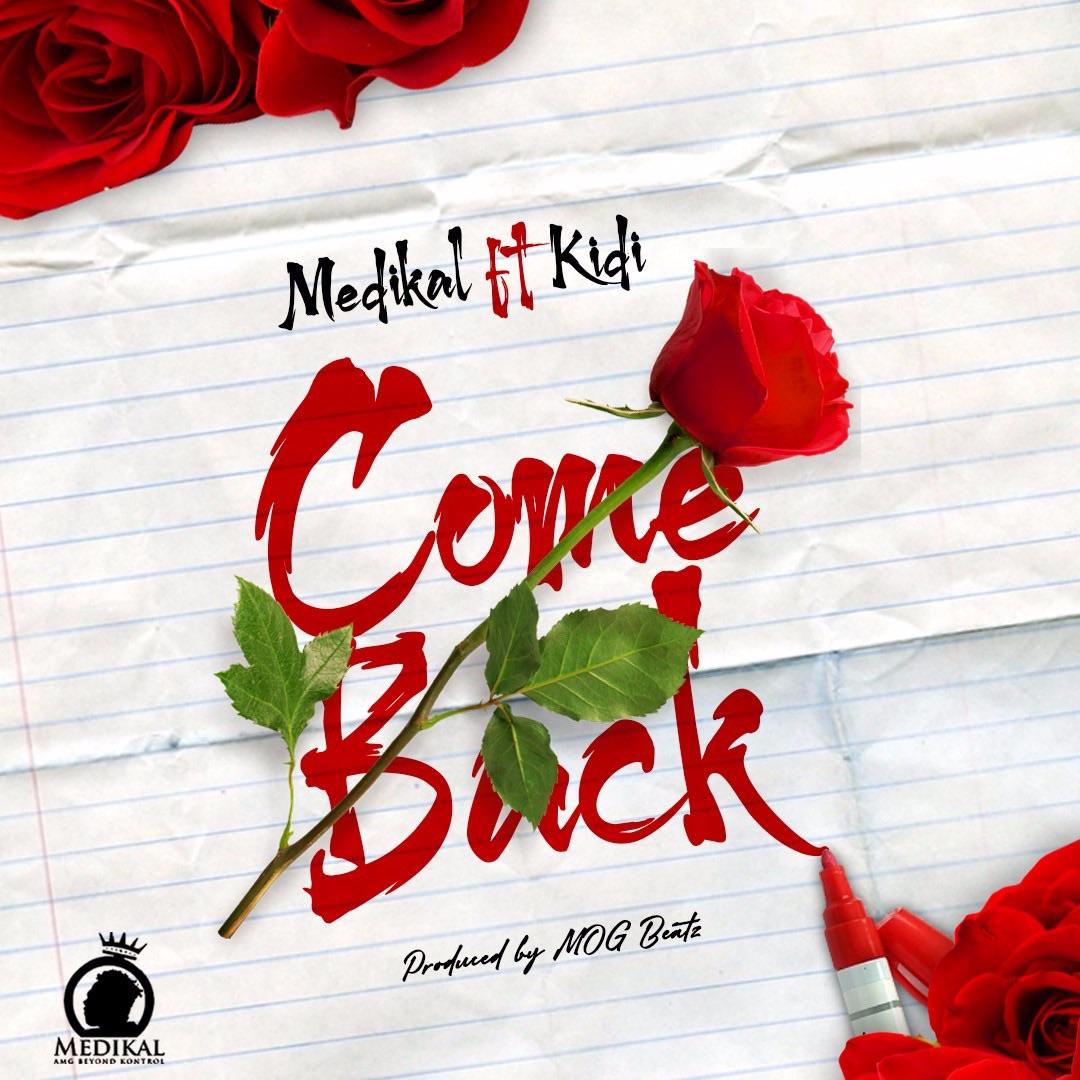 Here is Medikal Ft. Kidi – Come Back (Prod By MOG).Click to download.