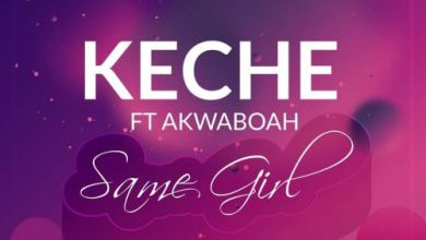 Photo of Keche Ft. Akwaboah – Same Girl (Prod. By Forqzy Beatz)(Audio And Video)