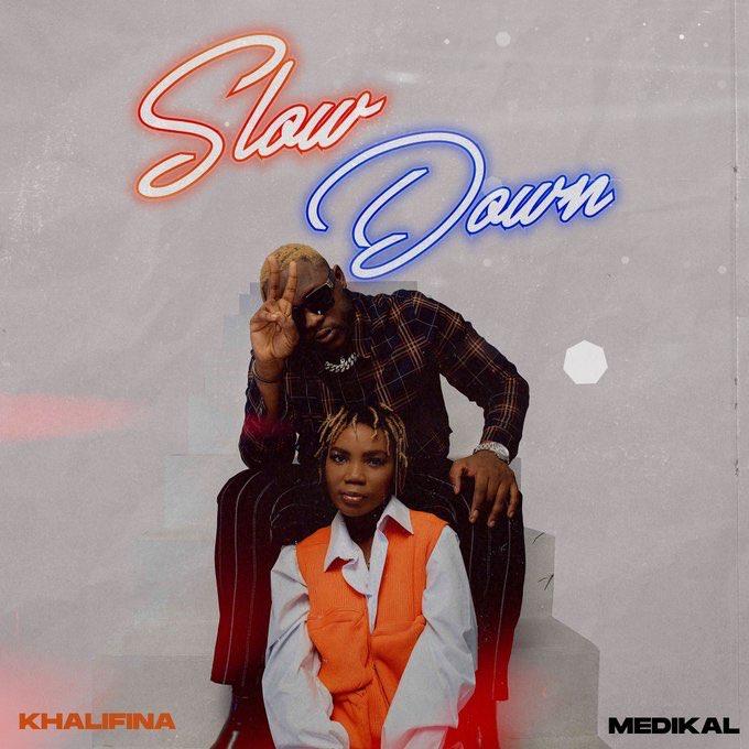 Khalifina – Slow Down ft. Medikal