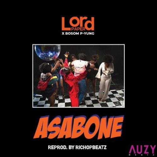 Lord Paper – Asabone (feat. Bosom P-Yung) (Prod. By RichopBeatz)