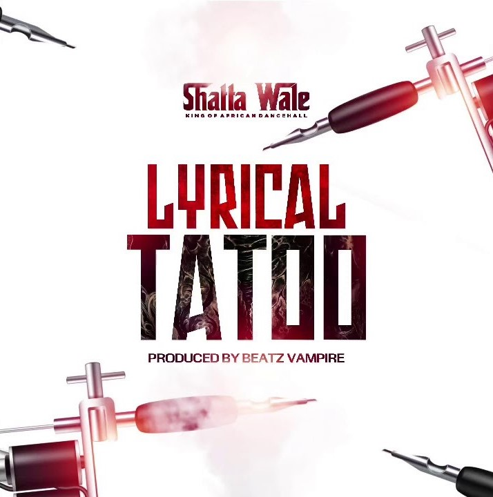 Here is Shatta Wale – Lyrical Tattoo (Prod. by Beatz Vampire).Click to download and enjoy.