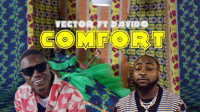 Vector ft. Davido – Comfort (Official Video)