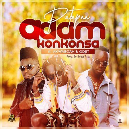 Patapaa – Adam Konkonsa Ft Akwaboah & Gojit (Prod. By Beatz Fada)