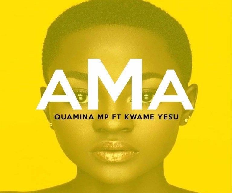 Quamina MP – Ama ft Kwame Yesu
