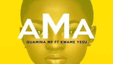 Photo of Quamina MP – Ama ft Kwame Yesu