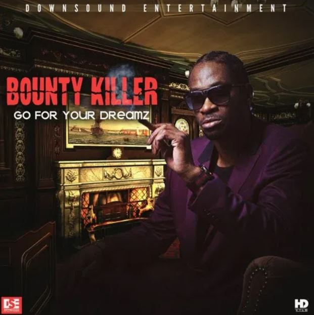Bounty Killer – Go For Your Dreamz (Prod. by Downsound Ent)