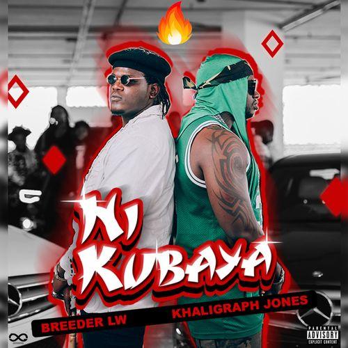 Breeder LW – Ni Kubaya ft. Khaligraph Jones