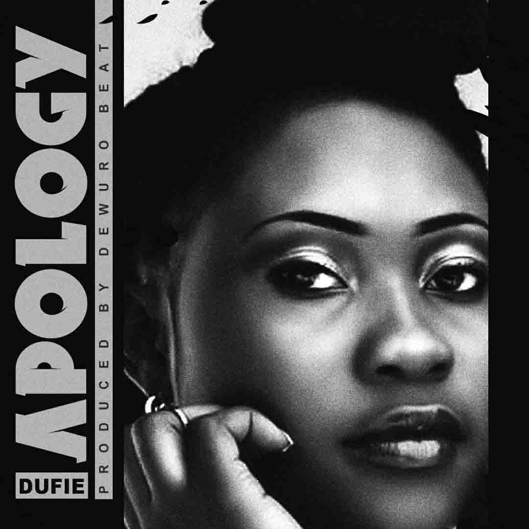 Dufie - Apology (Prod. By Dewuro Beat)