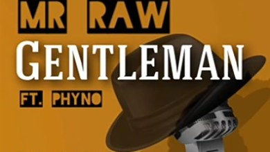 Photo of Mr Raw ft Phyno – Gentleman