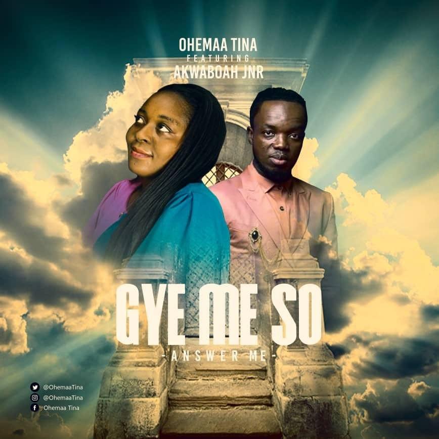Ohemaa Tina - Gye Me So Ft Akwaboah