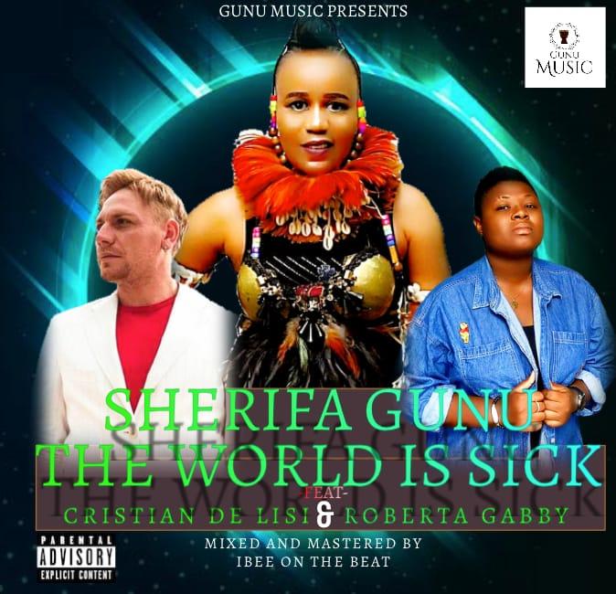 Sherifa Gunu- The World Is Sick Ft Cristian Di Lisi & Roberta Gaby